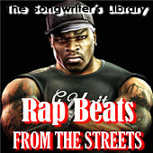 Rap Beats From The Streets by The Songwriter's Library
