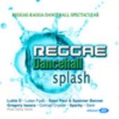Reggae Dancehall Splash by Various Artists