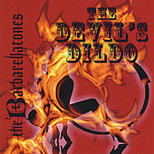 The Devils' Dildo by The Barbarellatones