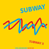 Subway II by Subway