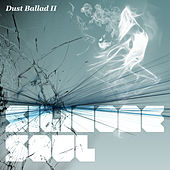 Dust Ballad II by Silicone Soul