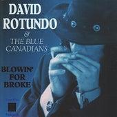 Blowin' For Broke by David Rotundo