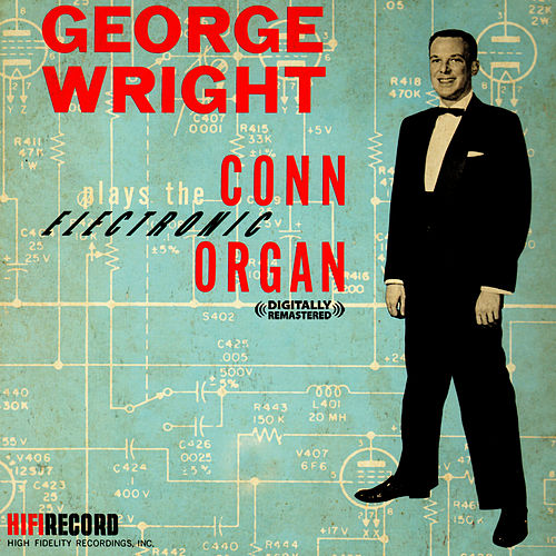 Plays The Conn Electronic Organ (Digitally Remastered) by George Wright