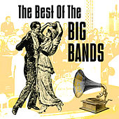 The Best Of The Big Bands by Various Artists