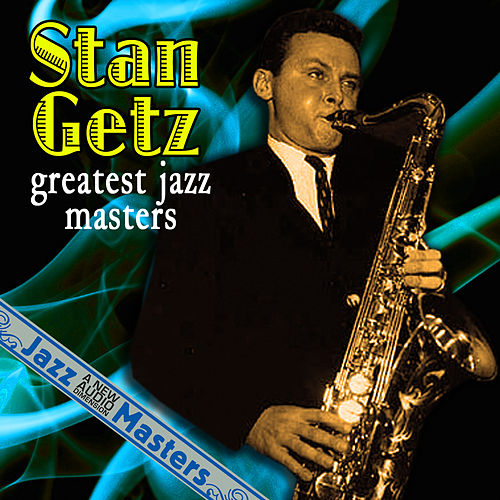 Greatest Jazz Masters by Stan Getz
