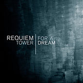 Requiem For A Tower Dream by Various Artists