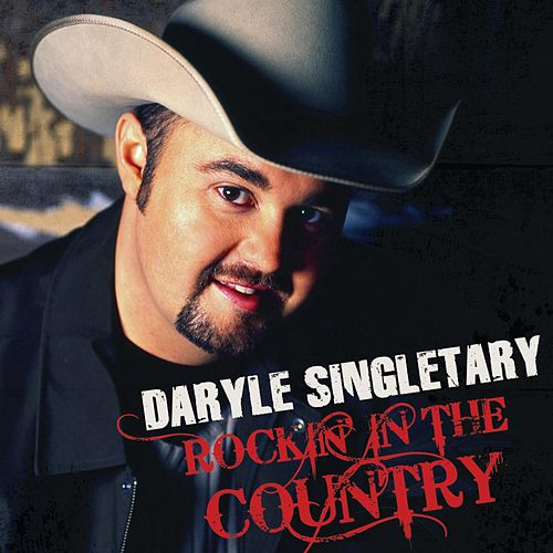 Rockin' In The Country by Daryle Singletary