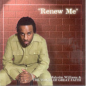 Renew Me by Malcolm Williams