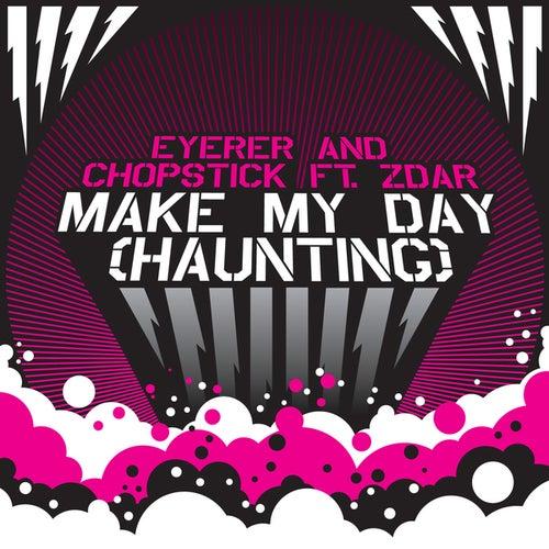 Make My Day (Haunting) by Zdar