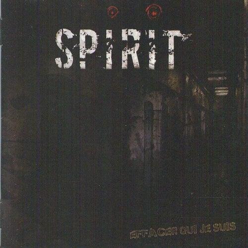 Effacer Qui Je Suis von Spirit