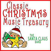Classic Christmas Music Treasury by The Santa Claus Band