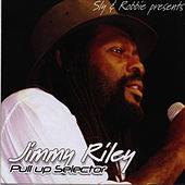 Sly & Robbie Present Jimmy Riley Pull Up Selector by Jimmy Riley