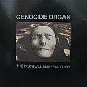 The Truth Will Make You Free by Genocide Organ