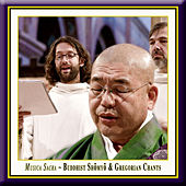 Musica Sacra - Buddhist & Gregorian Chants by Various Artists