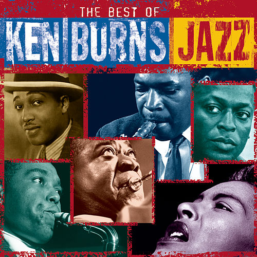The Best Of Ken Burns Jazz by Various Artists
