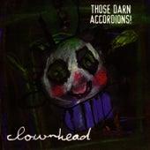 Clownhead by Those Darn Accordions!