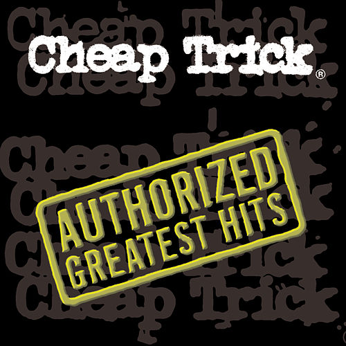Authorized Greatest Hits by Cheap Trick