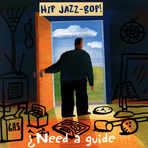 Hip Jazz Bop: Need a Guide by Various Artists