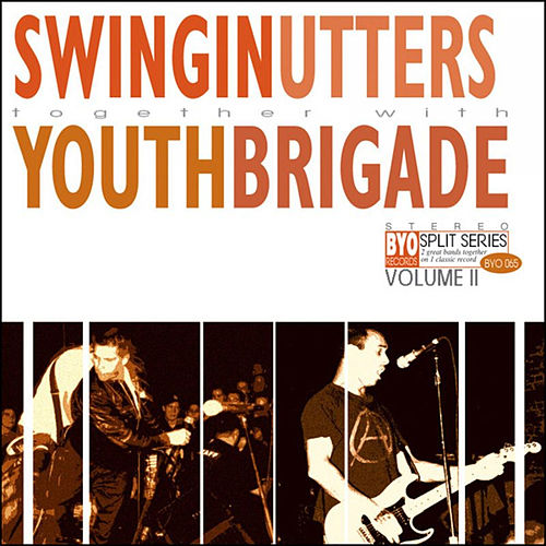 The BYO Split Series Vol. II von Swingin' Utters / Youth Brigade