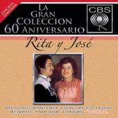 La Gran Coleccion Del 60 Aniversario CBS - Rita Y Jose by Rita Y Jose