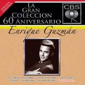 La Gran Coleccion Del 60 Aniversario CBS -Enrique Guzman by Enrique Guzman