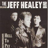 Hell To Pay by Jeff Healey
