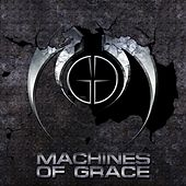 Machines of Grace by Machines of Grace