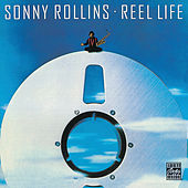 Reel Life by Sonny Rollins