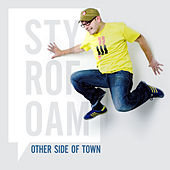 Other Side Of Town (Single) by Styrofoam