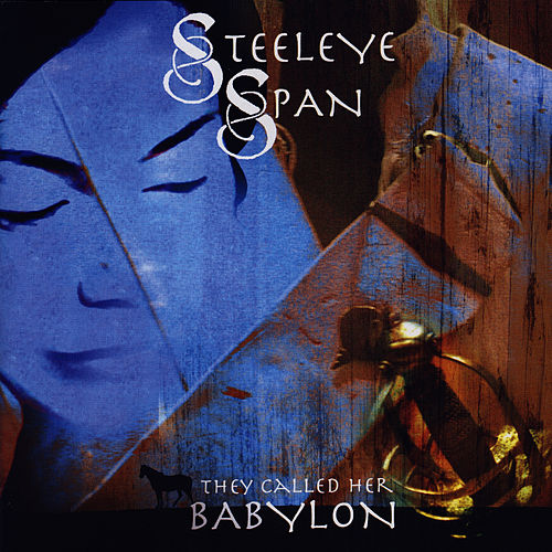 They Called Her Babylon by Steeleye Span