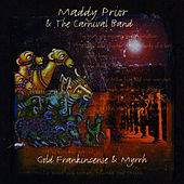 Gold, Frankincense & Myrrh by Maddy Prior