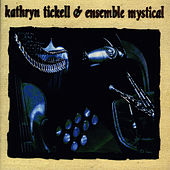 Ensemble Mystical by Kathryn Tickell
