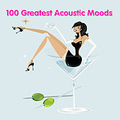 100 Greatest Acoustic Moods von Various Artists