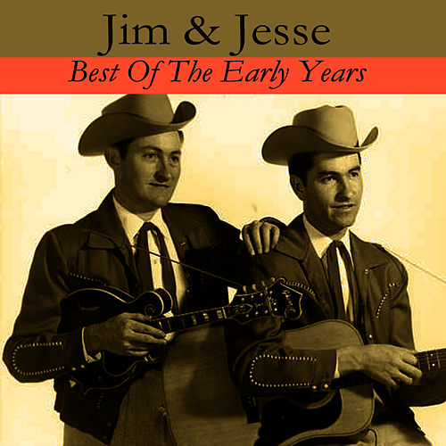 Best Of The Early Years by Jim and Jesse