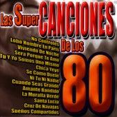 Las Super Canciones De Los 80 by Los Chicos Del Ayer