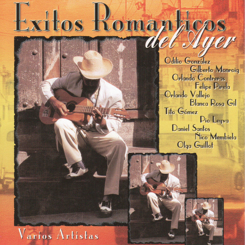 Exitos Romanticos del Ayer by Various Artists