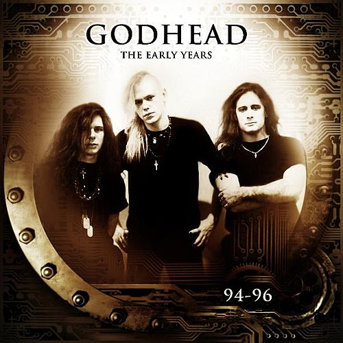 The Early Years (94-96) by Godhead