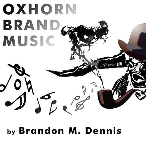 Oxhorn Brand Music by Brandon M. Dennis