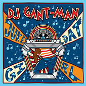 Juke Dat Girl by Gant-Man