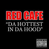 Da Hottest In Da Hood by Red Cafe