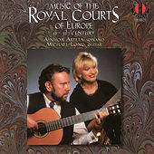 Music of the Royal Courts of Europe, 15th -18th Century by Ainhoa Arteta