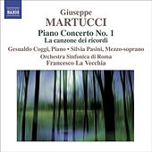 MARTUCCI, G.: Orchestral Music (Complete), Vol. 3 (Rome Symphony, La Vecchia) - Piano Concerto No. 1 / La canzone dei ricordi by Francesco La Vecchia