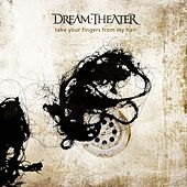 Take Your Fingers From My Hair by Dream Theater