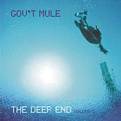 The Deep End, Volume 1 by Gov't Mule