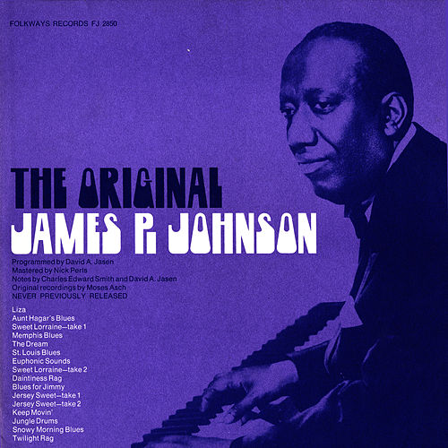 The Original James P. Johnson by James P. Johnson