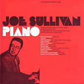 The Musical Moods of Joe Sullivan: Piano by Joe Sullivan
