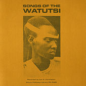 Songs of the Watutsi by Various Artists