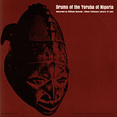 Drums of the Yoruba of Nigeria by Unspecified
