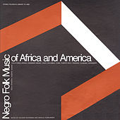 Negro Folk Music of Africa and America by Various Artists