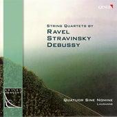 RAVEL, M.: String Quartet / STRAVINSKY, I.: 3 Pieces for String Quartet / DEBUSSY, C.: String Quartet (Sine Nomine) by Sine Nomine